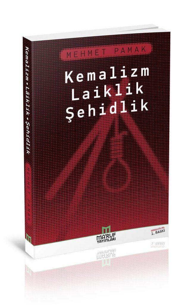 Mehmet Pamak'ın Kemalizm Laiklik Şehidlik Kitabı
